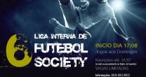 6ª LIGA INTERNA DE FUTEBOL SOCIETY