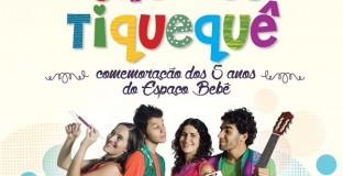 ESPAÇO BEBÊ COMEMORA 5 ANOS COM SHOW DO TIQUEQUÊ