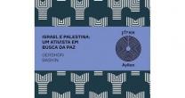"""LIVROS: """"ISRAEL E PALESTINA: UM ATIVISTA EM BUSCA DA PAZ"""", DE GERSHON BASKIN, """"AUTOCOMPAIXÃO"""", DE  NATANNA TAYNARA E """"MERGULHANDO DE MOCHILA"""", DE PAULO MILTON."""